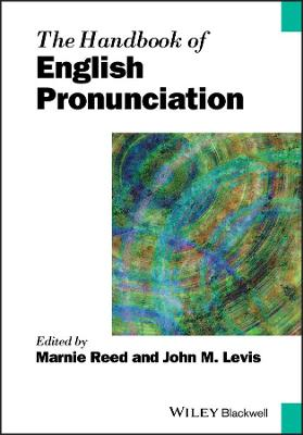 The The Handbook of English Pronunciation by Marnie Reed