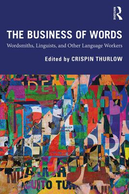 The Business of Words: Wordsmiths, Linguists, and Other Language Workers book