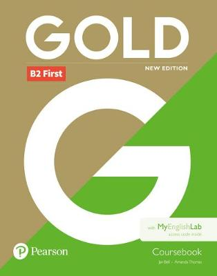 Gold B2 First New 2018 Edition Coursebook for MyEnglishLab pack by Jan Bell