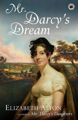 Mr. Darcys Dream by Elizabeth Aston
