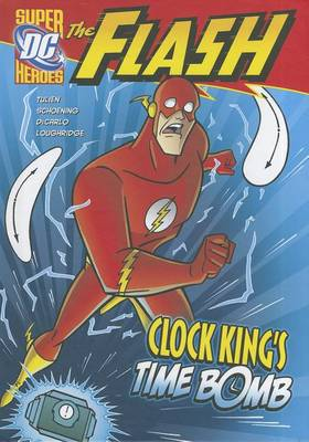 The Flash: Clock King's Time Bomb by Sean Tulien