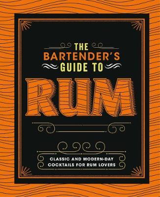 The Bartender's Guide to Rum by Love Food Editors