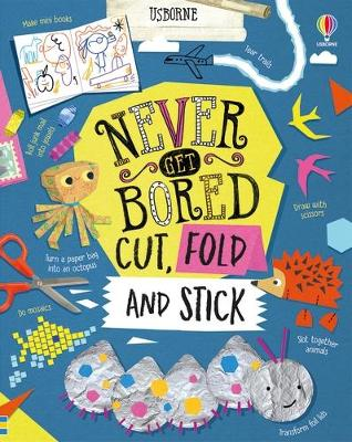 Never Get Bored Cut, Fold and Stick book