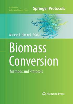 Biomass Conversion by Michael E. Himmel