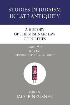 History of the Mishnaic Law of Purities by Jacob Neusner