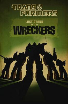 Transformers Last Stand Of The Wreckers by James Roberts