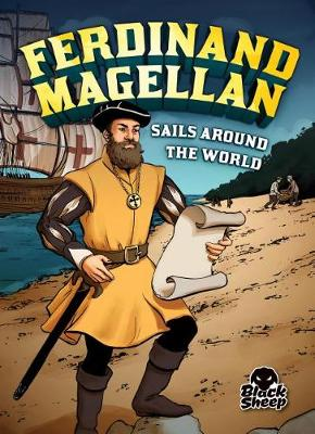 Ferdinand Magellan Sails Around the World by Nel Yomtov