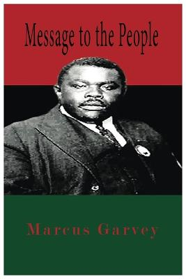 Message to the People by Marcus Garvey