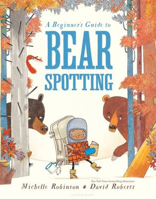 Beginner's Guide to Bear Spotting by Michelle Robinson