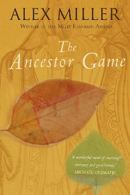 The Ancestor Game by Alex Miller
