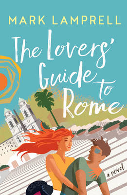 Lovers' Guide to Rome by Mark Lamprell