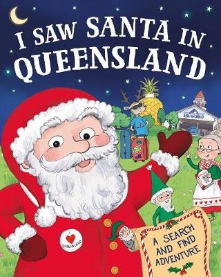 I Saw Santa in Queensland by J.D. Green