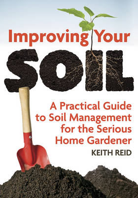 Improving Your Soil by Keith Reid