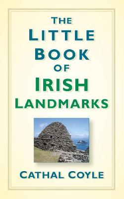 The Little Book of Irish Landmarks by Cathal Coyle