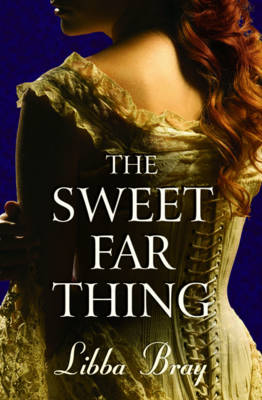 Sweet Far Thing by Libba Bray