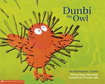 Aboriginal Story: Dunbi the Owl by Daisy Utemorrah