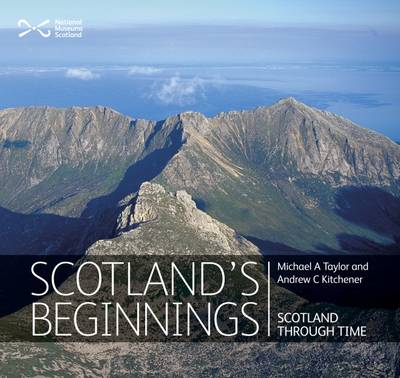 Scotland's Beginnings by Michael Taylor