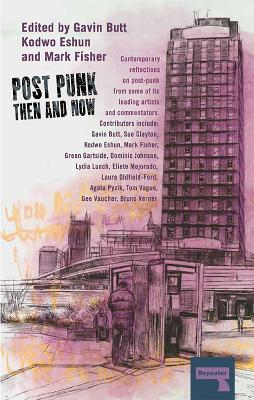 Post-Punk Then and Now by Sue Clayton