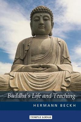 Buddha's Life and Teaching by Hermann Beckh