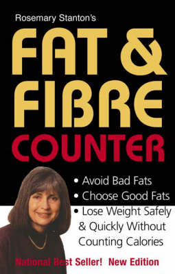 Rosemary Stanton's Fat & Fibre Counter by Rosemary Stanton