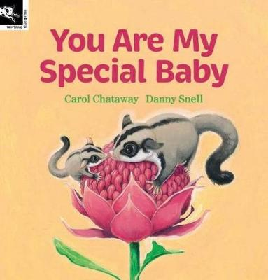 You Are My Special Baby by Carol Chataway