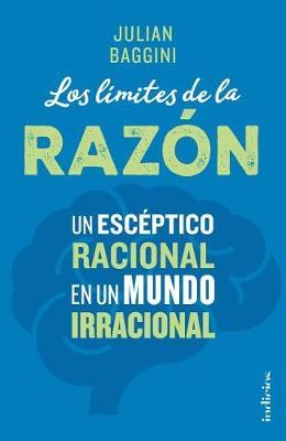 Los Limites de la Razon by Julian Baggini