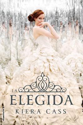 Elegida, La by Kiera Cass