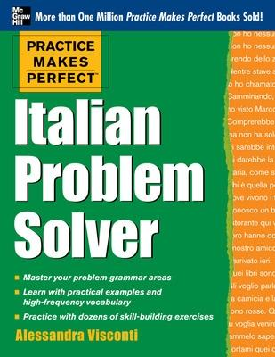 Practice Makes Perfect Italian Problem Solver by Alessandra Visconti