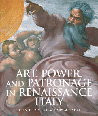 Art, Power, and  Patronage in Renaissance Italy by John T. Paoletti