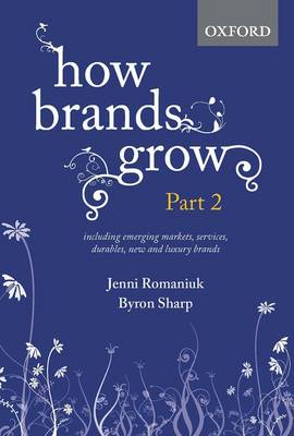 How Brands Grow: Part 2 by Byron Sharp