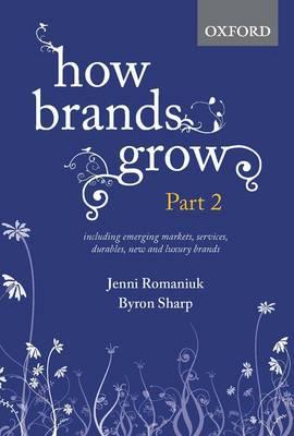 How Brands Grow: Part 2 by Jenni Romaniuk