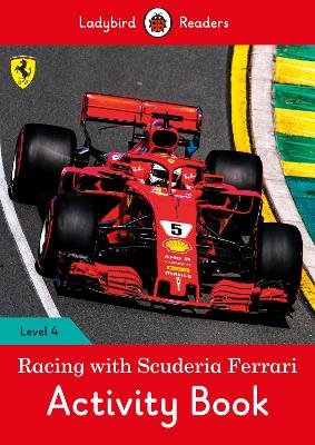 Racing with Scuderia Ferrari Activity Book - Ladybird Readers Level 4 book