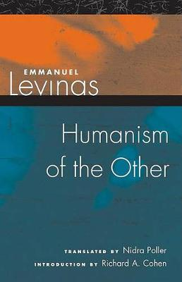 Humanism of the Other by Emmanuel Levinas