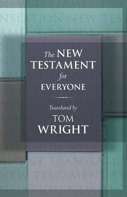 The New Testament for Everyone by Tom Wright