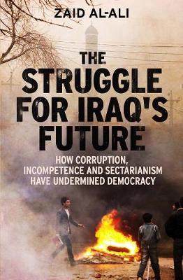 The Struggle for Iraq's Future by Zaid al-Ali