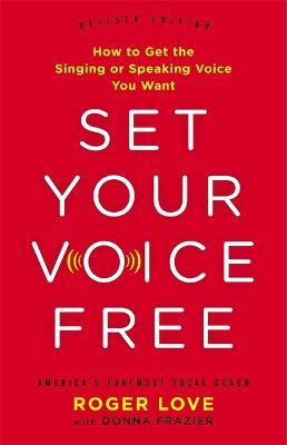 Set Your Voice Free (Expanded Edition) by Roger Love
