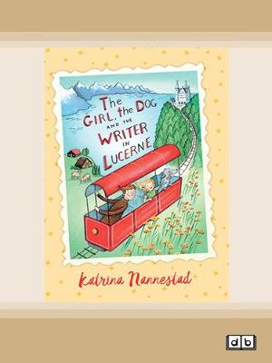 The Girl, the Dog and the Writer in Lucerne by Katrina Nannestad