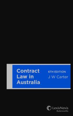 Contract Law in Australia by John W. Carter