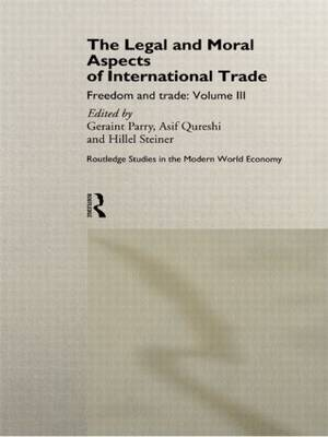 The Legal and Moral Aspects of International Trade by Geraint Parry