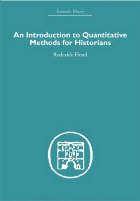 Introduction to Quantitative Methods for Historians by Roderick Floud
