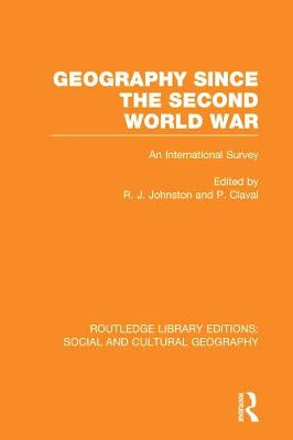 Geography Since the Second World War by Ron Johnston