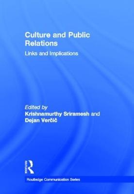 Culture and Public Relations by Krishnamurthy Sriramesh
