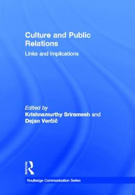 Culture and Public Relations by Krishnamurthy Sriramesh