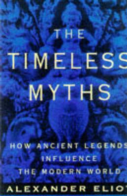 Timeless Myths by Alexander Eliot