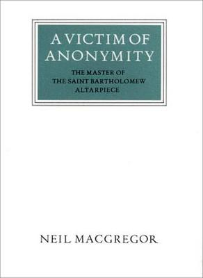 Victim of Anonymity by Neil MacGregor