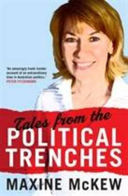 Tales from the Political Trenches Updated Edition by Maxine McKew