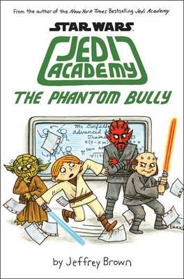 The Phantom Bully (Star Wars: Jedi Academy #3) by Jeffrey Brown