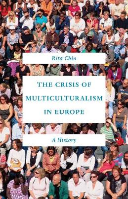 The Crisis of Multiculturalism in Europe by Rita Chin