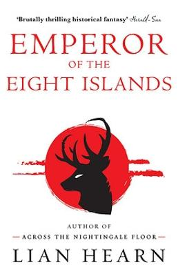 Emperor of the Eight Islands by Lian Hearn