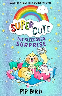 Super Cute - The Sleepover Surprise by Pip Bird